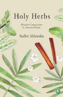 Holy Herbs: Modern Connections to Ancient Plants, by Sudhir Ahluwalia capture from the cover of the book