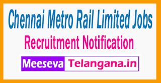 Chennai Metro Rail Limited Jobs