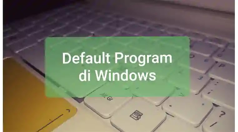 2 Cara mudah mengganti aplikasi default di windows