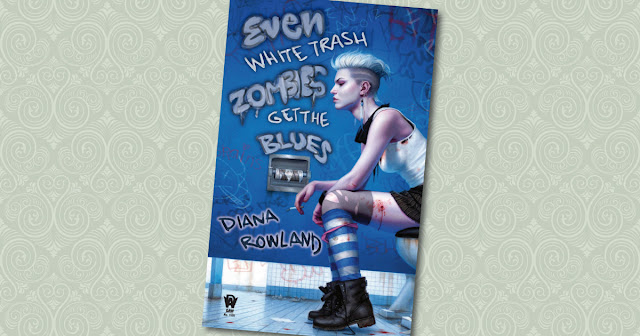 Even White Trash Zombies Get the Blues Diana Rowland Cover