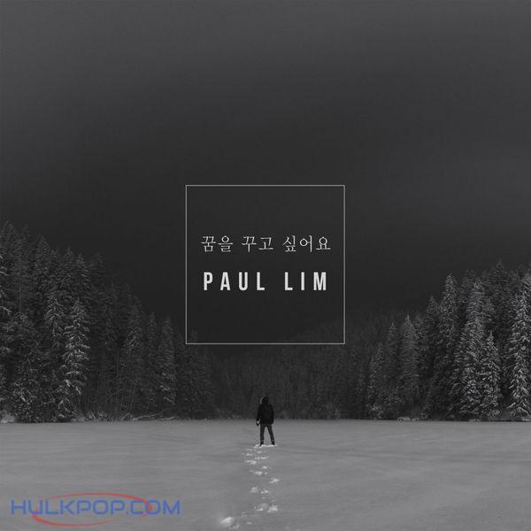 Paul Lim – 꿈을 꾸고 싶어요 – Single