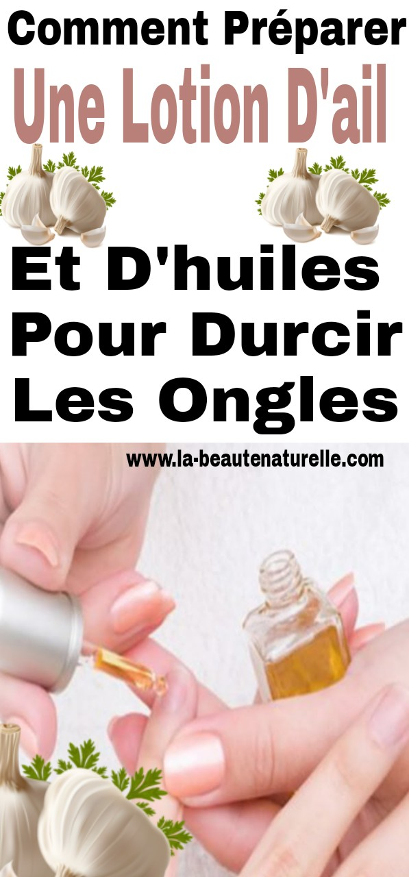 Comment préparer une lotion d'ail et d'huiles pour durcir les ongles