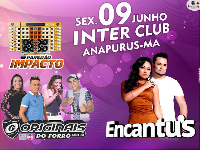 Ela está de volta! Sexta, 09 de junho tem Banda Encantu's no Inter Club em Anapurus!