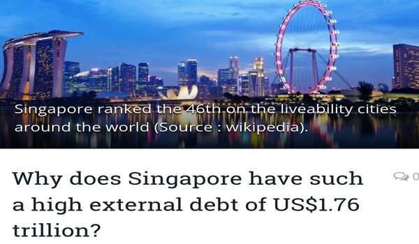 Mengapa Hutang Luar Negara Singapura  tinggi sehingga US $ 1.76 trilion?