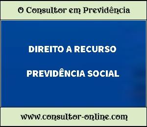 O Direito a Recurso nos Processos da Previdência Social.