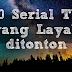 10 Serial TV yang Layak ditonton Part 2