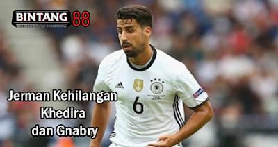 Jerman Kehilangan Khedira dan Gnabry