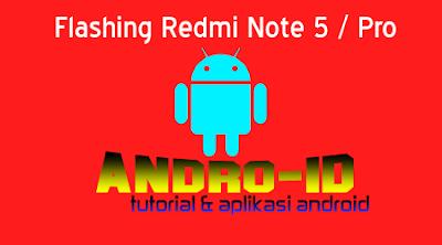 Flashing Redmi note 5 / Pro