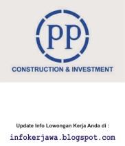 Lowongan Kerja BUMN PT PP (Pembangunan Perumahan)