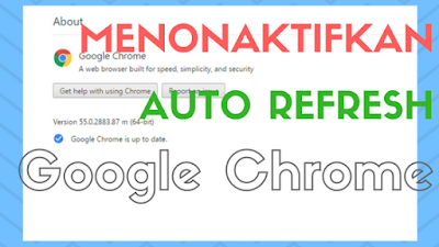 cara menonaktifkan auto refresh google chrome