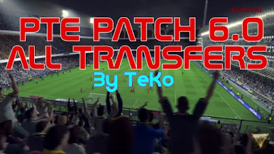 PTE Patch 6.0 All Transfers Option File By TeKo For PES 2016