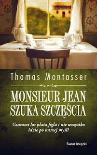 Thomas Montasser. Monsieur Jean szuka szczęścia.