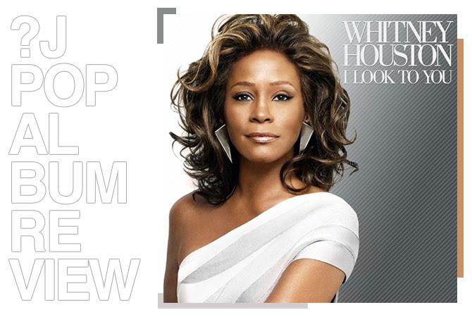 Album review: Whitney Houston - I look to you | Random J Pop
