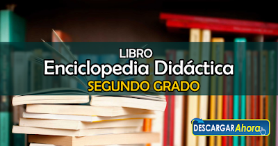 LIBRO Enciclopedia Didáctica segundo grado