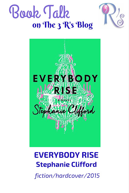 book discussion EVERYBODY RISE Stephanie Clifford fiction