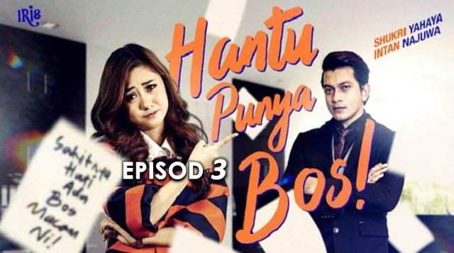 Drama Hantu Punya Bos – Episod 3 (HD)