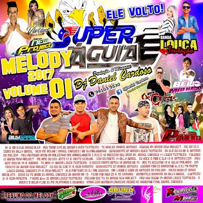 14/01/07 CD MELODY 2017 - SUPER AGUIA VOL. 01