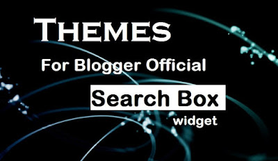 5 Themes For Blogger Official Search Box Widget
