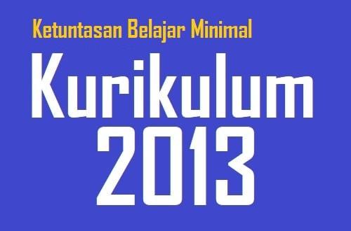 Pedoman Penilaian - Ketuntasan Belajar Minimal (KBM) sesuai dengan Kurikulum 2013 Terbaru