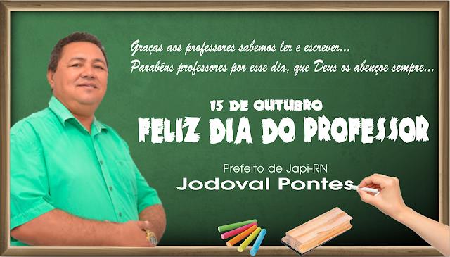 Mensagem do prefeito Jodoval Pontes a todas a todos Professores de Japi.