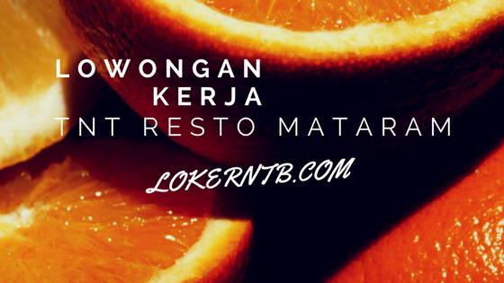 Lowongan Kerja TnT Resto Sebagai Chef, Waiter dan Helper Cook Mataram Maret 2018