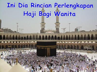 Rincian Perlengkapan Haji Bagi Wanita