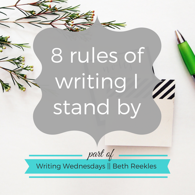 There are no real rules when it comes to writing, but here are a few so-called 'rules' that I do stand by.