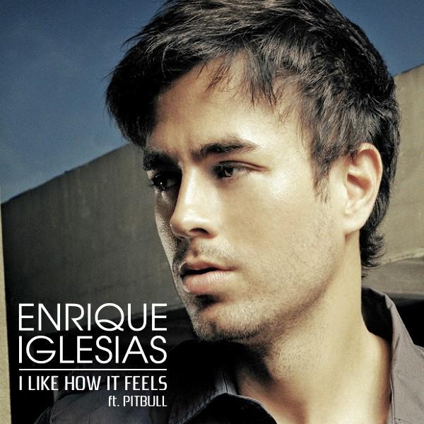 Enrique Iglesias - I Like How It Feels  282011 29 pngEnrique Iglesias I Like How It Feels Lyrics