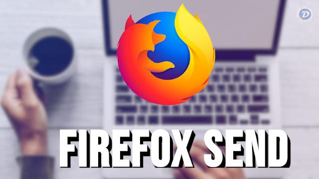 Mozilla lança o Firefox Send, com criptografia de ponta a ponta