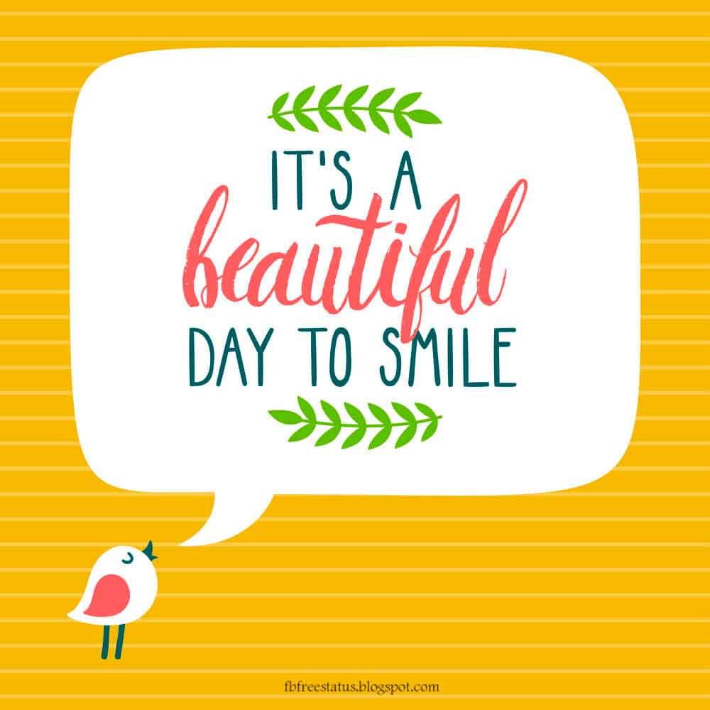 It's is beautiful day to smile.