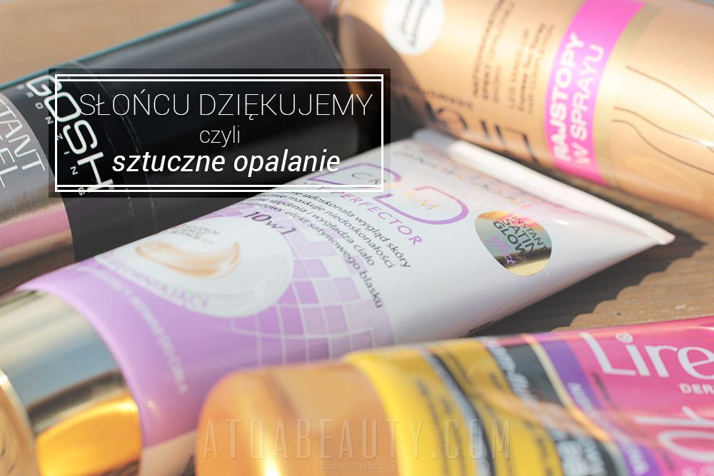 Pielęgnacja / Makijaż :: Słońcu dziękujemy, czyli sztuczne opalanie <br>(trochę rad i ulubione kosmetyki)