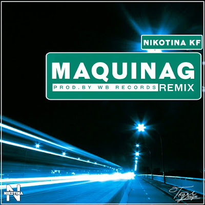 Nicotina KF - Maquinag (prod. by WB Record) (2o16) [DOWNLOAD]