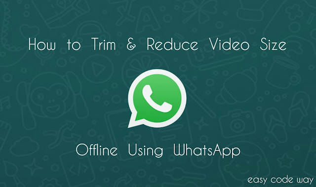 Trim videos in Android WhatsApp