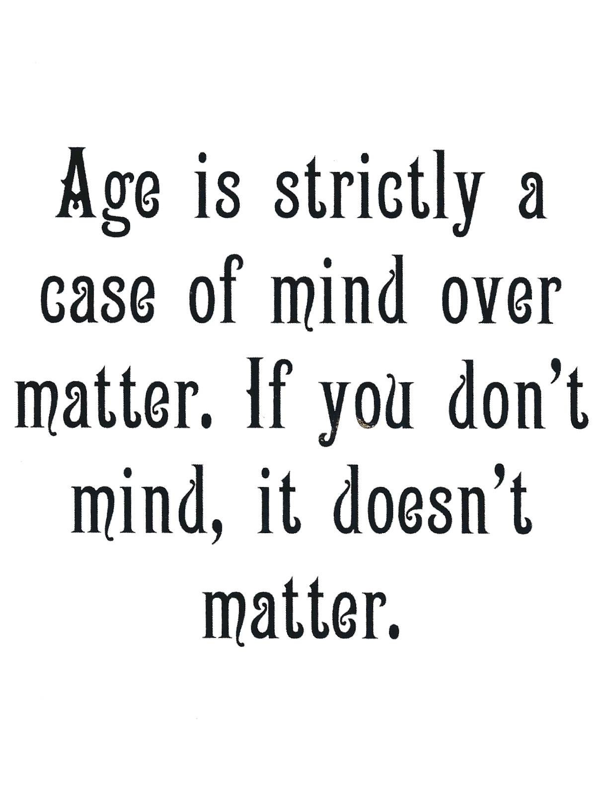 Age Doesnt Matter Friend Quotes Quotesgram
