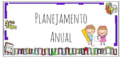 Nesta postagem trago para vocês uma sugestão de planejamento anual indicada para alunos do primeiro ano do Ensino Fundamental.