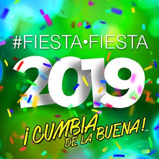 FIESTA FIESTA 2019 - CUMBIA DE LA BUENA