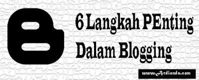 6 Langkah Penting Dalam Blogging