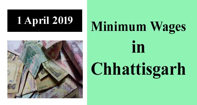 Minimum Wages in Chhattisgarh Notification April 2019