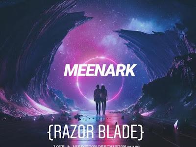 DOWNLOAD MP3: Meenark - Razor Blade