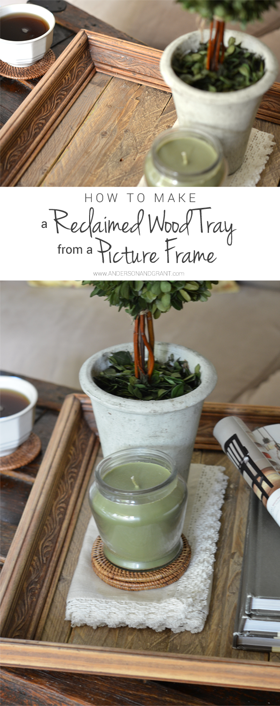 How to make a Reclaimed Wood Tray from a Picture Frame...a great DIY project! | www.andersonandgrant.com