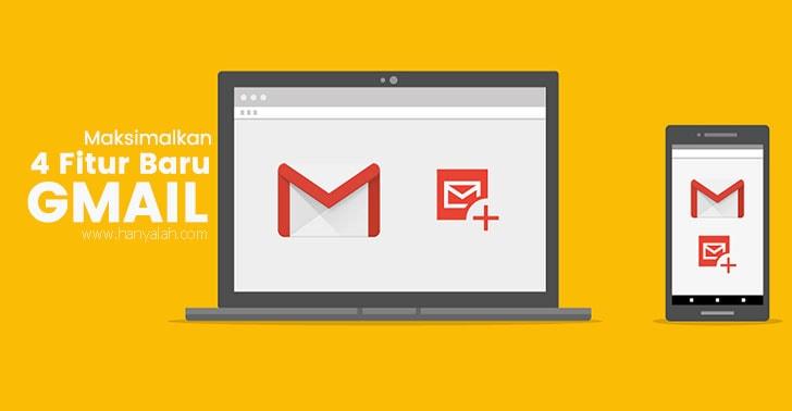 4 Fitur Baru dari Gmail Yang Layak Sobat Gunakan