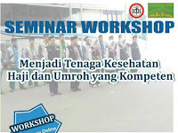 Seminar dan Workshop Menjadi Tenaga Kesehatan Haji dan Umroh Kompeten 18 November 2017 Jakarta