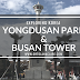 Exploring Korea: Yongdusan Park & Busan Tower