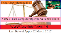 E- Courts Recruitment 2017 – Computer Operator, Senior Bailiff & Xerox Machine Operator