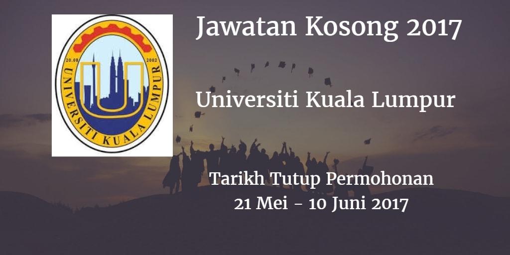Jawatan Kosong UniKL 21 Mei - 10 Juni 2017