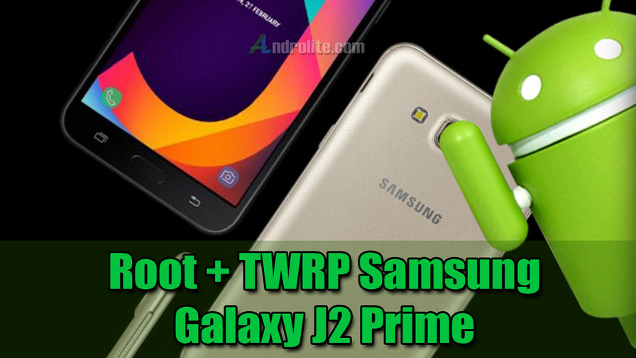 Cara Root + Install TWRP Samsung J2 Prime SM-G532G