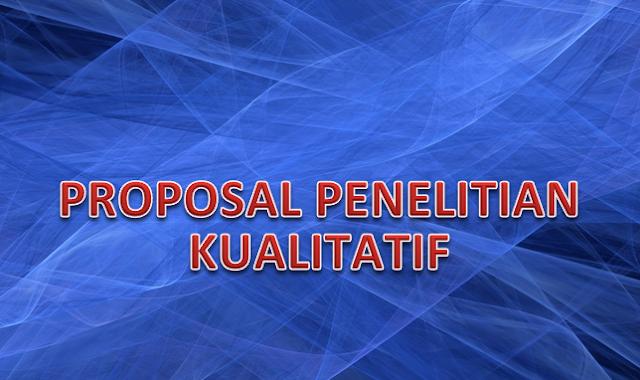 Contoh Proposal Penelitian Kualitatif yang Benar