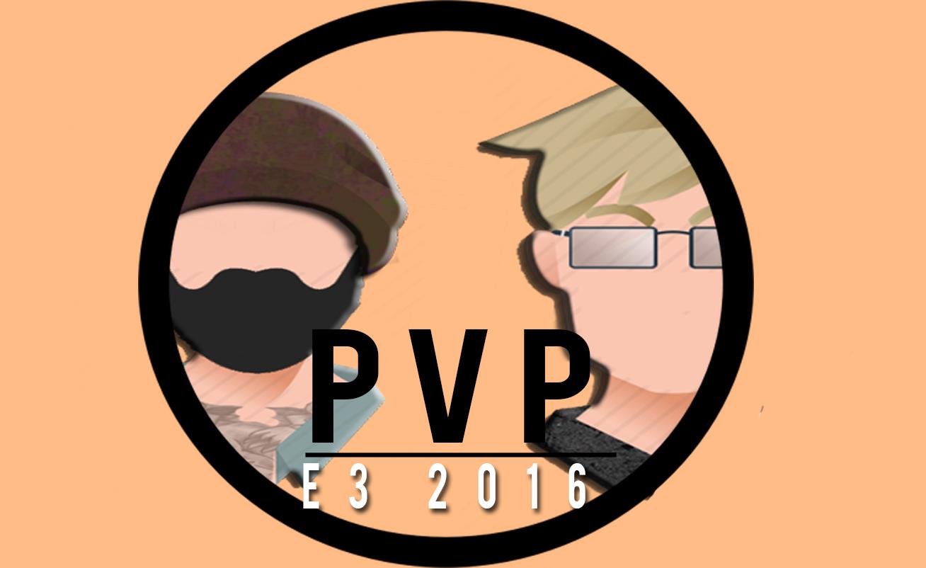 PvP@E3 2016