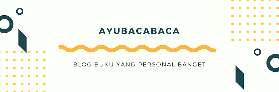 Ayubacabaca by Ayu Welirang