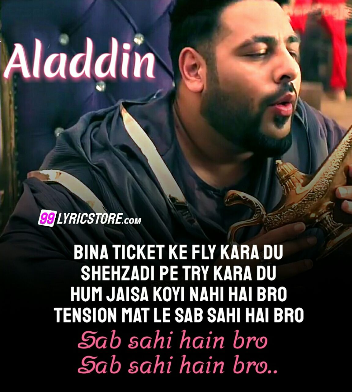 Sab Sahi Hain Bro Rap Song Created By badshah for movie aladdin